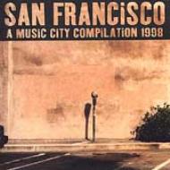 San Francisco -Music City Compiration 1998