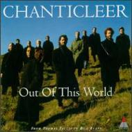 Out Of This World: Chanticleer