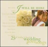 Wedding & Love Songs -I Willbe Here