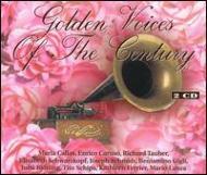 Golden Voices Of The Century: Callas, Caruso, Tauber, Schwarzkopf, Etc