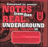 Notes From Thee Real Underground Vol.3