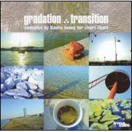 Gradation -Transition Compiled By Kaoru Inoue For Chari Chari