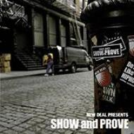 NEW DEAL PRESENTS SHOW and PROVE