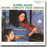 ブラームス:ヴァイオリン・ソナタ全集/カリーン・アダム&ドリス・アダム