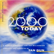 2000 Today A World Symphony For The Millenium: Tan Dun / Bbc Concert.o