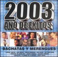 2003 Ano De Exitos -Bachatasy Merengues