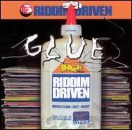 Glue -Riddim Driven