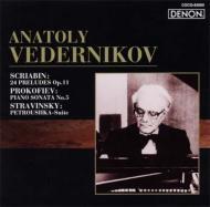 Preludes / Piano Sonata.5 / Petrouchka Suite: Vedernikov