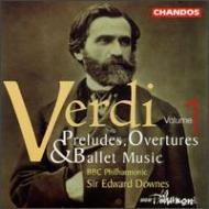 ヴェルディ:前奏曲、序曲、バレエ音楽集 第1巻 ダウンズ/BBCフィル