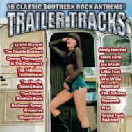 Trailer Tracks -18 Classic Southern Rock Anthems