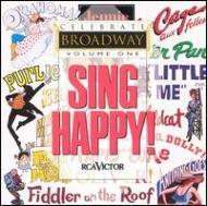 Sing Happy! / Celebrate Broadway Vol.1