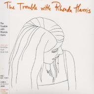 Trouble With Rhonda Harris