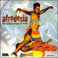 Afrodesia -The Tribal Sound Of Irma