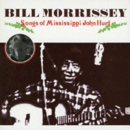 Songs Of Mississippi John Hurt