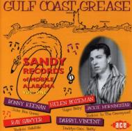 Various/Gulf Coast Grease - Sandy Records Of Mobile Alabama Vol.1