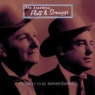 Essential Flatt / Scruggs -Tissweet To Be Remembered