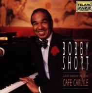 Bobby Short/Late Night At The Cafe Carlyle