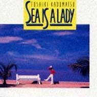 SEA IS A LADY