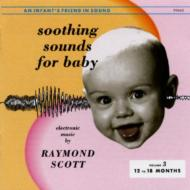 Soothing Sounds For Baby Vol 3(12 To 18 Months)