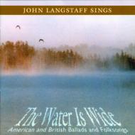 Water Is Wide -American & British Ballads & Folk
