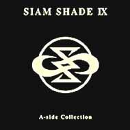 SIAM SHADE IX A-side Collection