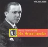 Randy Sandke Meets Bix Beoderbecke