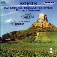 Langlais, Tailleferre, Emmanuel: Songs: Butkai(S)korber(P)