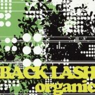 ローチケHMVBack Lash/Organic