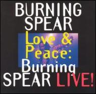 Love & Peace : Burning Spear Live!