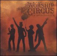 Rock N Roll Worship Circus/Welcome To The Rock N Roll Worship Circus
