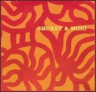 Smokey & Miho Ep