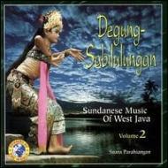Degung -Sabilulungan: Sundanese Music Of West Java Vol.2