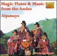 Magic Flutes & Music From Theandes