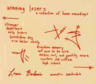 Winning Loseres: A Collectionof Home Recordings
