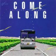 COME ALONG (カム・アロング)