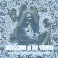 Featuring Remix And Produce Works By Maccho & Dj Tomo