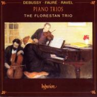 ドビュッシー、ラヴェル、フォーレ:ピアノ三重奏曲フローレスタン・トリオ