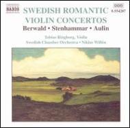 [スウェーデンのロマン派ヴァイオリン協奏曲集]ベルワルド/ステンハンマル/アウリン/他 リングボリ/ヴィレン/スウェーデン室内管弦