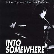 Into Somewhere