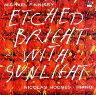 Etched With Bright Sunlight-piano Works: Hodges