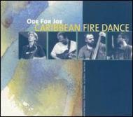 Ode For Joe Caribbean Fire Dance