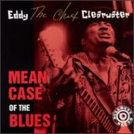 Mean Case Of The Blues