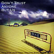 Don`t Trust Anyone But Us