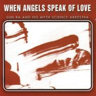 When Angels Speak Of Love