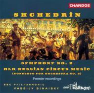 シチェドリン:古きロシアのサーカスの音楽他 V・シナイスキー/BBCフィルハーモニック