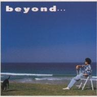 beyond...
