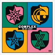 COMPLEX BE MY BABY