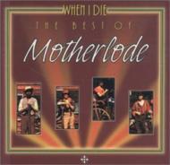 When I Die -Best Of Motherlode