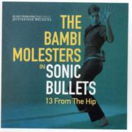 Bambi Molesters/In Sonic Bullets - 13 From Thehip