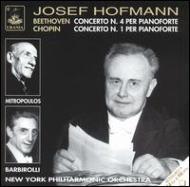 Piano Concertos.4 / 1: J.hofmann(P)mitropoulos, Barbirolli / Nyp(1943, 1938)